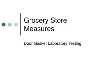Grocery Store Measures