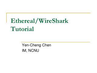 Ethereal/WireShark Tutorial