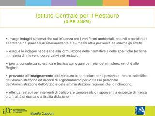 Istituto Centrale per il Restauro (D.P.R. 805/75)