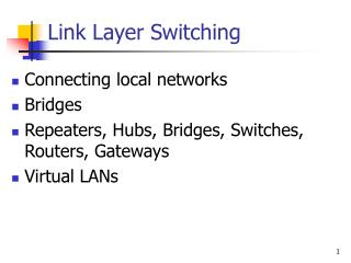 Link Layer Switching
