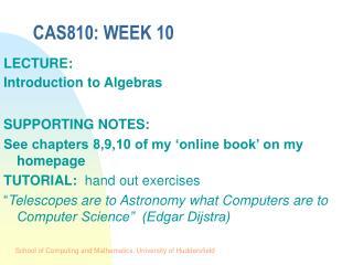 CAS810: WEEK 10