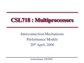 CSL718 : Multiprocessors