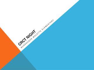 CRCT NIGHT