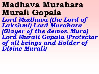 Jaya Govinda Jaya Gopala   Sing in praise of the victorious Lord Govinda and Gopala