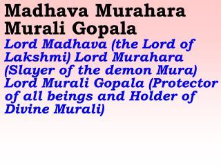 Jaya Govinda Jaya Gopala   Sing in praise of the victorious Lord Govinda and Gopala