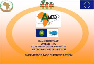 Geert BORSTLAP AMESD – TA BOTSWANA DEPARTMENT OF  METEOROLOGICAL SERVICE