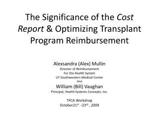The Significance of the  Cost Report  & Optimizing Transplant Program Reimbursement