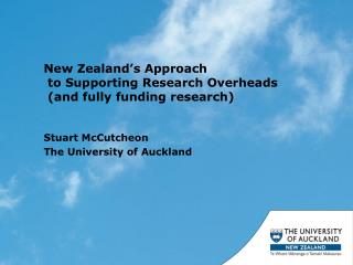 New Zealand�s Approach  to Supporting Research Overheads  (and fully funding research)