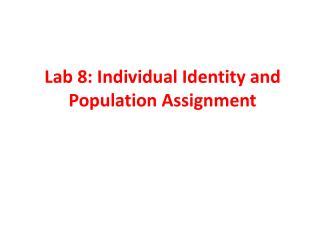 Lab 8: Individual Identity and Population Assignment