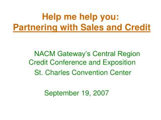 Help me help you: Partnering with Sales and Credit
