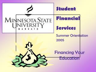 Student Financial Services Summer Orientation 2005