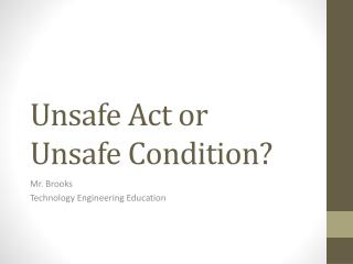 Unsafe Act or Unsafe Condition?