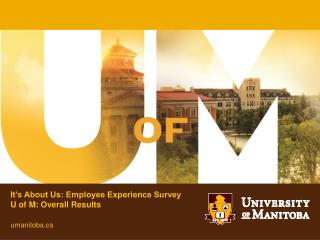 It's About Us: Employee Experience Survey U of M: Overall Results