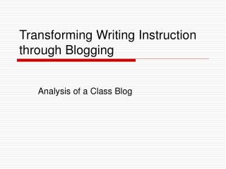 Transforming Writing Instruction through Blogging
