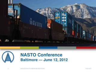 NASTO Conference Baltimore � June 12, 2012