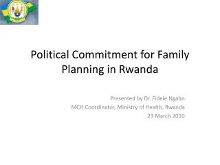Political Commitment  for  Family  Planning in Rwanda