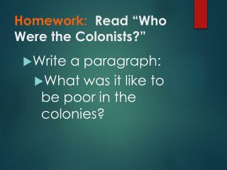 "Homework:   Read ""Who Were the Colonists?"""