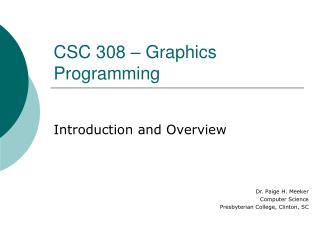 CSC 308 – Graphics Programming