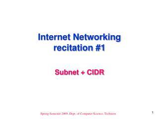 Internet Networking recitation #1
