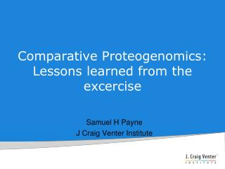 Comparative Proteogenomics: Lessons learned from the excercise