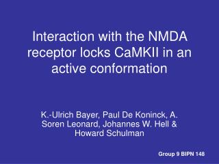 Interaction with the NMDA receptor locks CaMKII in an active conformation