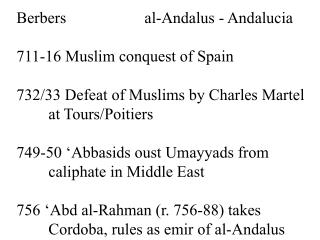Berbers			al-Andalus - Andalucia 711-16 Muslim conquest of Spain