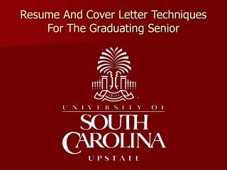 Resume And Cover Letter Techniques For The Graduating Senior
