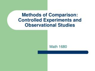 Methods of Comparison: Controlled Experiments and Observational Studies