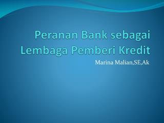 Peranan Bank sebagai Lembaga Pemberi Kredit