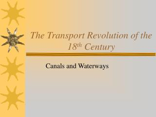The Transport Revolution of the 18th Century