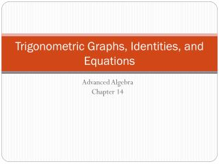 Trigonometric Graphs, Identities, and Equations