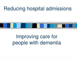 Reducing hospital admissions