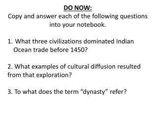 DO NOW: Copy  and answer each of the following questions into your notebook .