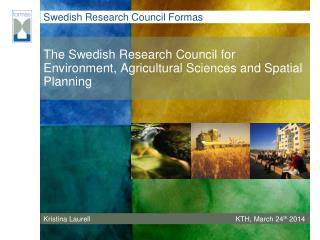 The Swedish Research Council for Environment, Agricultural Sciences and Spatial Planning
