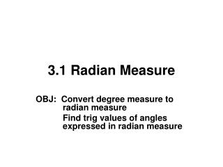 3.1 Radian Measure
