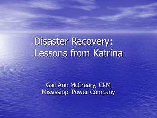 Disaster Recovery: Lessons from Katrina