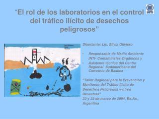 """"""" El rol de los laboratorios en el control del tráfico ilícito de desechos peligrosos"""""""