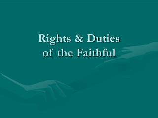 Rights & Duties of the Faithful