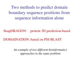 SnapDRAGON:    protein 3D prediction-based DOMAINATION: based on PSI-BLAST