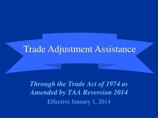 Trade Adjustment Assistance (TAA)