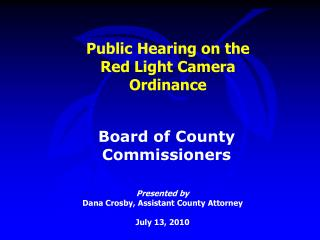 Public Hearing on the Red Light Camera  Ordinance