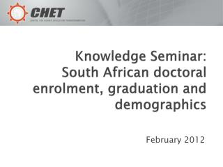 Knowledge Seminar:  South African doctoral enrolment, graduation and demographics