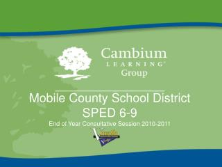 Mobile County School District SPED 6-9 End of Year Consultative Session 2010-2011