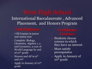 West High School International Baccalaureate , Advanced Placement,  and Honors Program