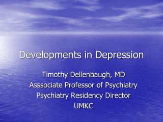 Developments in Depression