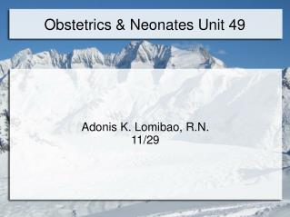Obstetrics & Neonates Unit 49