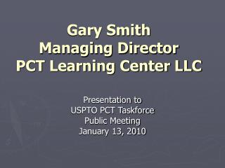 Gary Smith Managing Director PCT Learning Center LLC