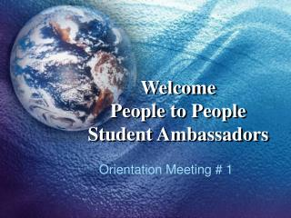 Welcome People to People Student Ambassadors