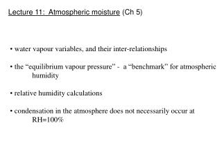 Lecture 11:  Atmospheric moisture  (Ch 5)