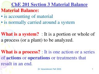 ChE 201 Section 3 Material Balance Material Balance:  is accounting of material